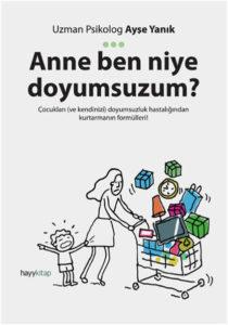 psikoloji kitabı Anne Ben Niye Doyumsuzum Tükenmişlik Tüketim Uzman Psikolog Ünlü Terapist Ataşehir